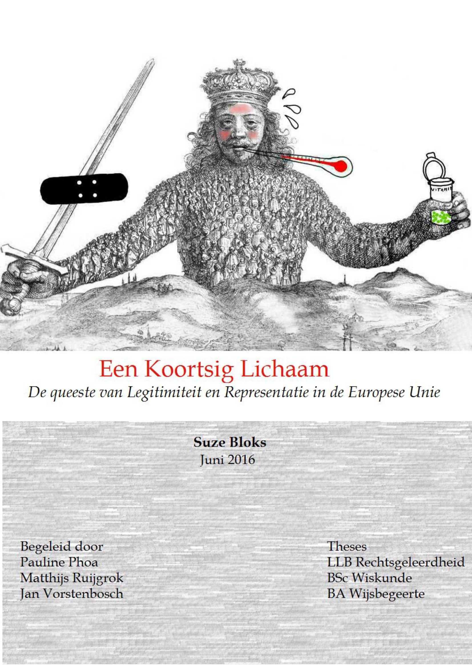 Een Koortsig Lichaam. De queeste van Legitimiteit en Representatie in de Europese Unie.